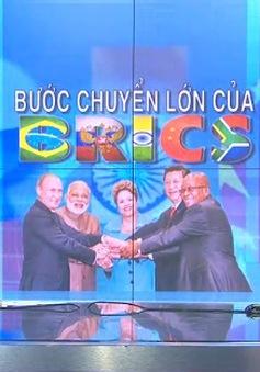 Thể chế tài chính mới - Bước ngoặt quan trọng trong tăng cường hợp tác của BRICS