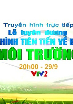 THTT Lễ tuyên dương điển hình tiên tiến về bảo vệ môi trường (20h, VTV2)