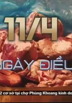 Ban quản lý chợ Phùng Khoang không biết gì về tim lợn bẩn?