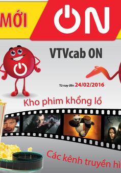 Dịch vụ mới VTVcab ON - Truyền hình theo yêu cầu