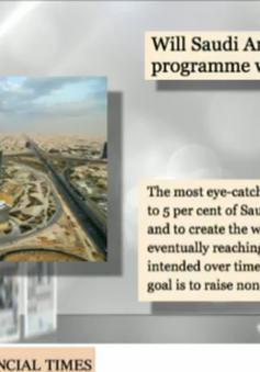 Điểm báo quốc tế sáng 27/4: Saudi Arabia vạch đường kinh tế không dầu