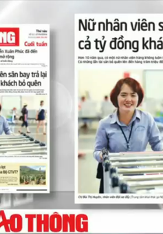 Điểm báo sáng 27/5: Nữ nhân viên sân bay trả lại cả tỷ đồng khách bỏ quên