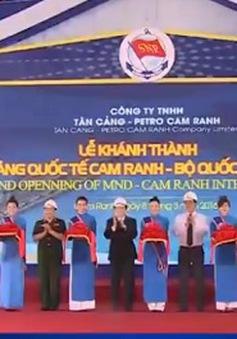Khánh thành giai đoạn 1 Cảng quốc tế Cam Ranh