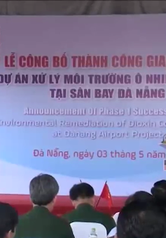 Hoàn thành giai đoạn 1 dự án xử lý dioxin tại sân bay Đà Nẵng