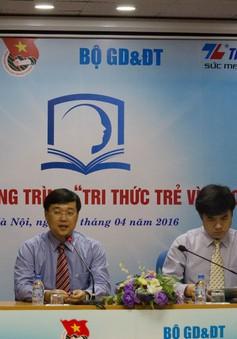 Chung tay thay đổi nên giáo dục với cuộc thi Tri thức trẻ vì giáo dục