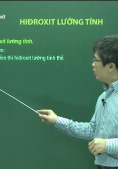 Trường học mở - môn Hóa: Hiđroxit lưỡng tính