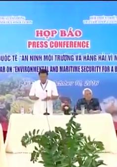 Hội thảo An ninh môi trường và hàng hải vì một Biển Đông xanh