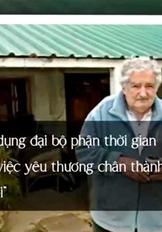 Những câu danh ngôn ý nghĩa của cựu Tổng thống Uruguay Jose Mujica