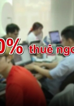 Thiếu hụt nhân sự, nhiều doanh nghiệp CNTT chọn cách thuê ngoài