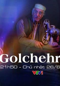 Golchehreh - Phim Iran lên sóng VTV1 (21h50)