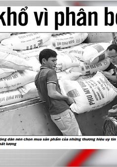 Điểm báo 10/6: Thu giữ gần 1.000 tấn phân bón giả mỗi năm
