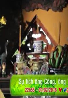 Phong tục Việt: Sự tích ông Công ông Táo (22h55, VTV2)