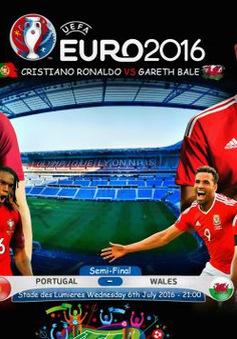 Bán kết EURO 2016, Bồ Đào Nha – Xứ Wales: Tiếng vọng từ lịch sử (2h00 ngày 7/7 trên VTV3 & VTV3HD)