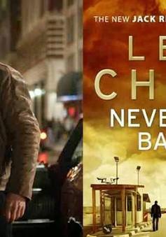 Ba lý do không thể bỏ qua Jack Reacher: Never Go Back