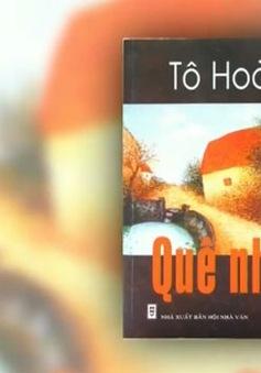 """""""Quê nhà"""" - Cách nhìn riêng về thế giới của nhà văn Tô Hoài"""