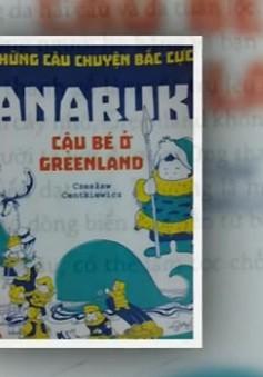 """Sách hay: """"Anaruk - cậu bé ở Greenland"""""""