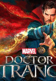 Doctor Strange - Chương mới cho dòng phim siêu anh hùng của Marvel