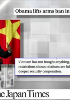 Báo chí thế giới nói gì về việc Mỹ bỏ cấm vận vũ khí Việt Nam?