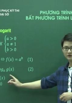Chinh phục kỳ thi môn Toán: Phương trình, bất phương trình Logarit