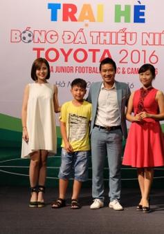 Khởi động Trại hè bóng đá thiếu niên Toyota 2016