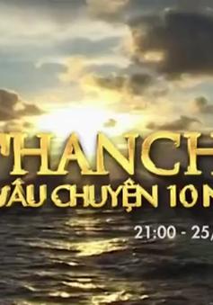 """21h, 25/5 trên VTV8: Chương trình đặc biệt """"Chanchu: Câu chuyện 10 năm"""""""