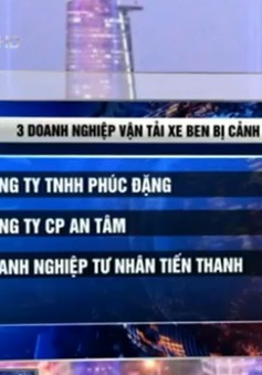 Đà Nẵng: 3 doanh nghiệp xe ben bị cảnh cáo