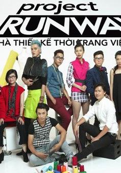 Project Runway Vietnam - Nhà thiết kế thời trang Việt Nam trở lại sau 2 năm vắng bóng