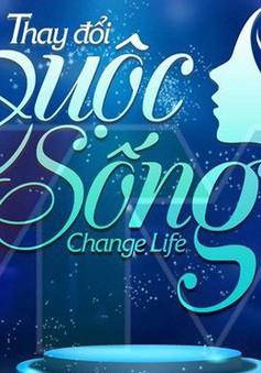 Change Life - Thay đổi cuộc sống chính thức khởi động mùa 3