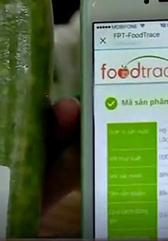 Truy xuất nguồn gốc thực phẩm - Giải pháp cho nạn thực phẩm bẩn tràn lan