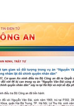 """Khởi tố vụ án """"Nguyễn Văn Đài cùng đồng bọn hoạt động nhằm lật đổ chính quyền nhân dân"""""""