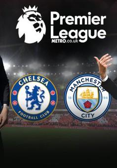 Lịch trực tiếp bóng đá Ngoại hạng Anh vòng 7: Nảy lửa đại chiến Chelsea – Man City