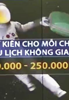 Cần bao nhiêu tiền để du lịch không gian?