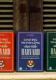 Vì sao trường Harvard đào tạo được nhiều cá nhân kiệt xuất?