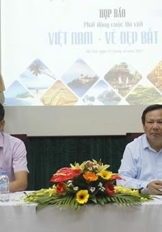 """Phát động cuộc thi viết """"Việt Nam - Vẻ đẹp bất tận"""""""