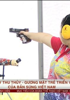 Bùi Thuý Thu Thuỷ - Gương mặt trẻ triển vọng của bắn súng Việt Nam