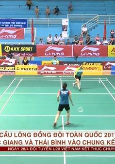 Giải Cầu lông đồng đội toàn quốc 2017: Đội Bắc Giang và Thái Bình vào chung kết đồng đội nữ