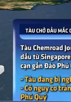 Bình Thuận: Sẵn sàng ứng cứu tàu nước ngoài mắc cạn gần đảo Phú Quý