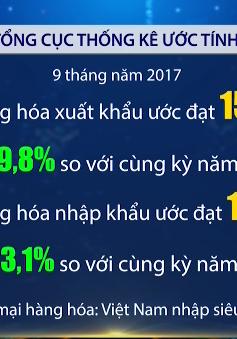 Việt Nam xuất siêu 328 triệu USD trong 9 tháng đầu năm