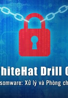 Diễn tập An ninh mạng WhiteHat Drill 04 kéo dài trong 5 ngày