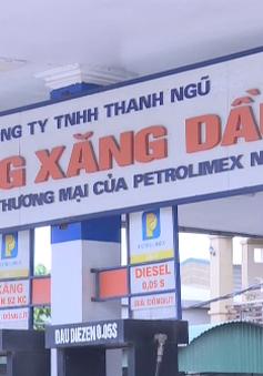 Công khai các cửa hàng xăng dầu vi phạm