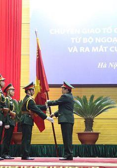 Ra mắt Cục Gìn giữ hòa bình Việt Nam
