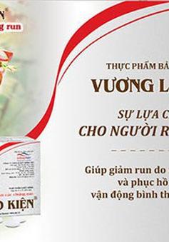 Cẩn trọng với thông tin quảng cáo sản phẩm Vương Lão Kiện trên một website