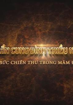 Bí ẩn cung đình triều Nguyễn (Tập 02) (21h45 thứ Sáu, 05/10 trên VTV8)