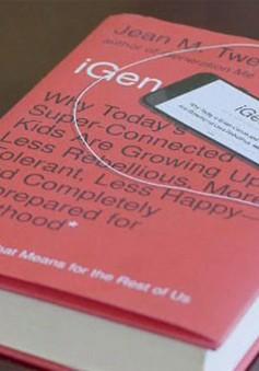 Thế hệ iGen trong kỷ nguyên điện thoại thông minh