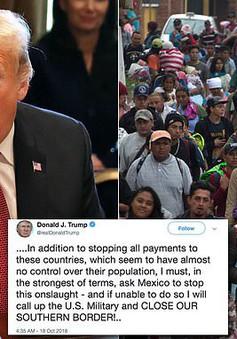 Tổng thống Mỹ đe dọa cứng rắn nếu người di cư ném đá vào quân đội