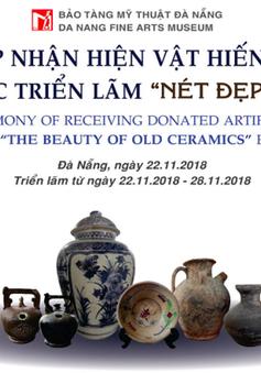 Lễ tiếp nhận và khai mạc triển lãm gốm xưa