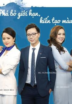 Dàn MC Việt Nam hôm nay - Phá bỏ giới hạn, kiến tạo màu sắc mới
