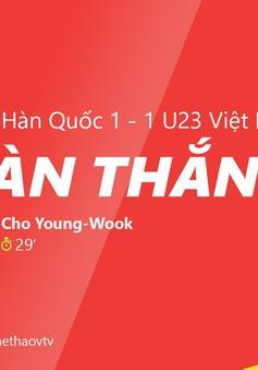 VIDEO: U23 Hàn Quốc ghi bàn gỡ hoà 1-1 trước U23 Việt Nam