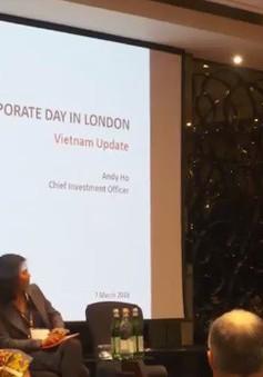 Thị trường vốn Việt Nam thu hút nhà đầu tư Anh
