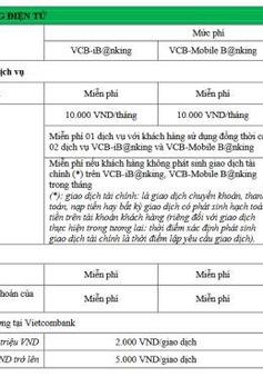 Vietcombank tăng một số phí dịch vụ từ ngày 1/3
